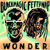 MPNAIJA MUSIC:Blackmagic & Fetty Wap – Wonder