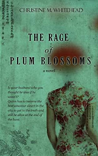The Rage of Plum Blossoms - a Women's Mystery by Christine M. Whitehead