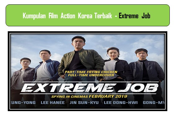 Film Action Korea Terbaik - Extreme Job