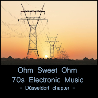 Ohm Sweet Ohm - 70s Electronic Music, Düsseldorf chapter