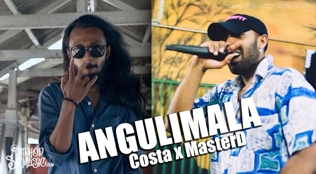 Angulimala - Costa ft MasterD