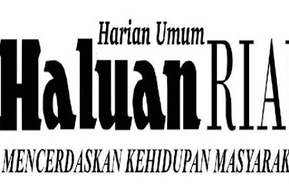 Lowongan Haluan Riau Pekanbaru November 2018