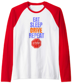 Funny Eat Sleep Drive Repeat clothes for Drivers Men Women Raglan Baseball Tee