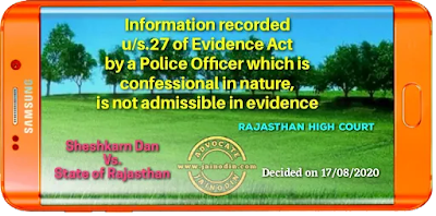 Information recorded u/s.27 of Evidence Act by a Police Officer which is confessional in nature, is not admissible in evidence