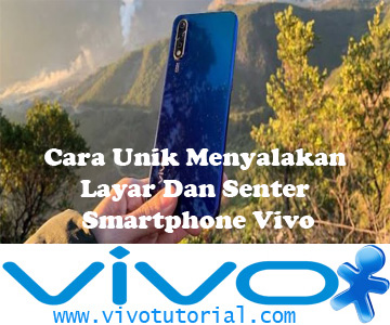 Cara Unik Menyalakan Layar Dan Senter Smartphone Vivo