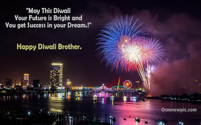Happy Diwali Brother,happy diwali, happy diwali images, images for happy diwali, happy diwali 2018, happy diwali wishes, wishes for happy diwali, happy diwali photo, happy diwali gif, happy diwali wishes images, images for happy diwali wishing, happy diwali message, message for happy diwali, happy diwali video, happy diwali hd images 2018, happy diwali wallpaper, happy diwali hd images, happy diwali images hd, happy diwali pic, happy diwali quotes, happy diwali quotes 2018, happy diwali song, happy diwali status, quotes for happy diwali, status for happy diwali, happy diwali stickers, Osm new pic, happy diwali advance, happy diwali in advance, happy diwali images download, happy diwali card, happy diwali greetings, happy diwali shayari, happy diwali picture, happy diwali drawing, happy diwali rangoli, happy diwali wishes in hindi, happy diwali greeting card, happy diwali sms, happy diwali game, happy diwali png, happy diwali hd wallpaper, happy diwali hindi, happy diwali in hindi, happy diwali song download, happy diwali video download, happy diwali poster, happy diwali wishes in english, happy diwali gift, happy diwali hd, happy diwali whatsapp, happy diwali whatsapp status