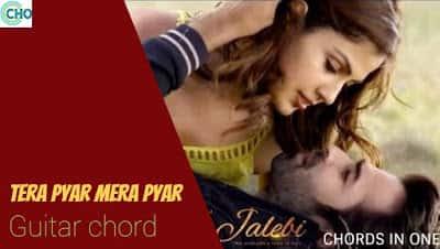 MERA PYAR TERA PYAR guitar chords complete and accurate | Jalebi | Arijit Singh