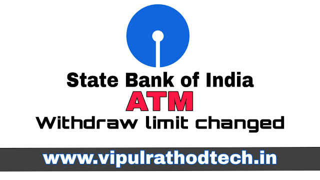sbi atm withdrawl limit,sbi atm withdrawal limit,sbi atm withdrawal limit per day,sbi,sbi withdrawal limit,sbi new charges,how to bypass the daily limit of sbi atm withdrawl,sbi atm cash withdrawal limit,sbi atm withdrawal limit per day 2018,sbi atm,sbi atm withdrawal charges,how to overcome the limit of daily withdrawl from sbi,atm withdrawal limit,sbi cash withdrawal limit per day, vipulrathodtech.in