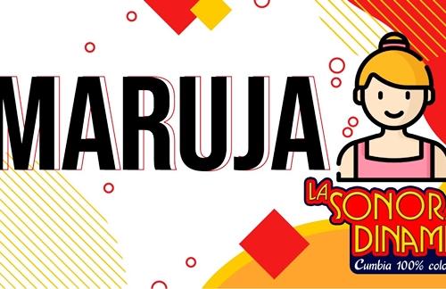 Maruja | La Sonora Dinamita Lyrics