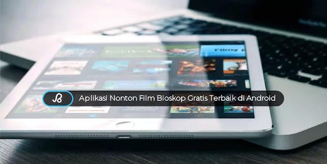 Aplikasi nonton film bioskop gratis terbaik