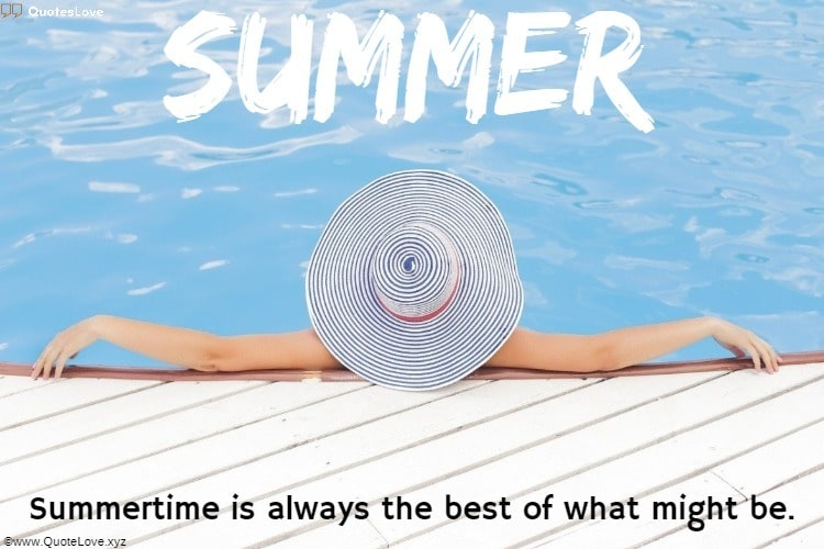 Summer Quotes & Summertime Quotes [Funny, Short] To Share On Social Media Profiles In Summer Season