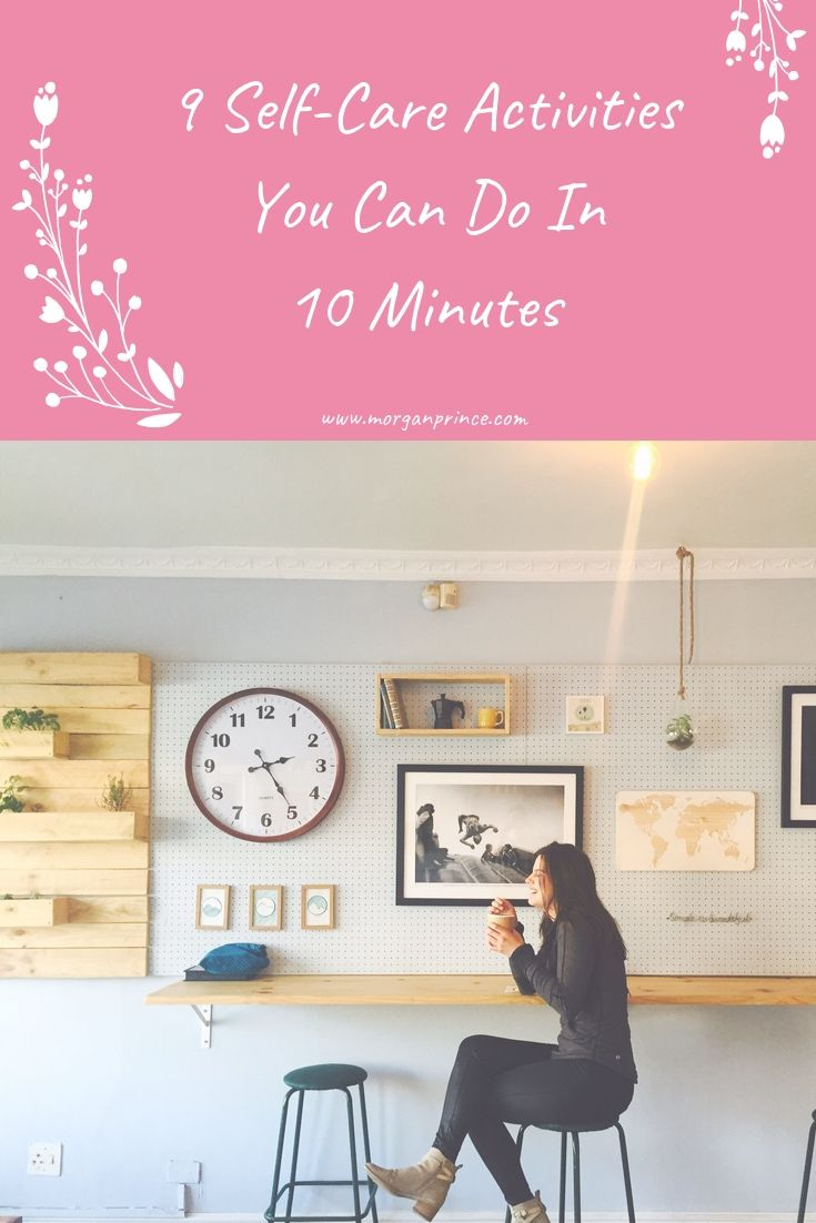 9 Self-Care Activities You Can Do In 10 Minutes | Spend just 10 minutes on these activities for self-care.