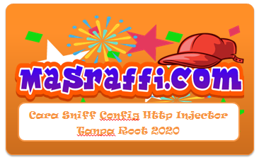 Cara Sniff Config Http Injector Tanpa Root 2020