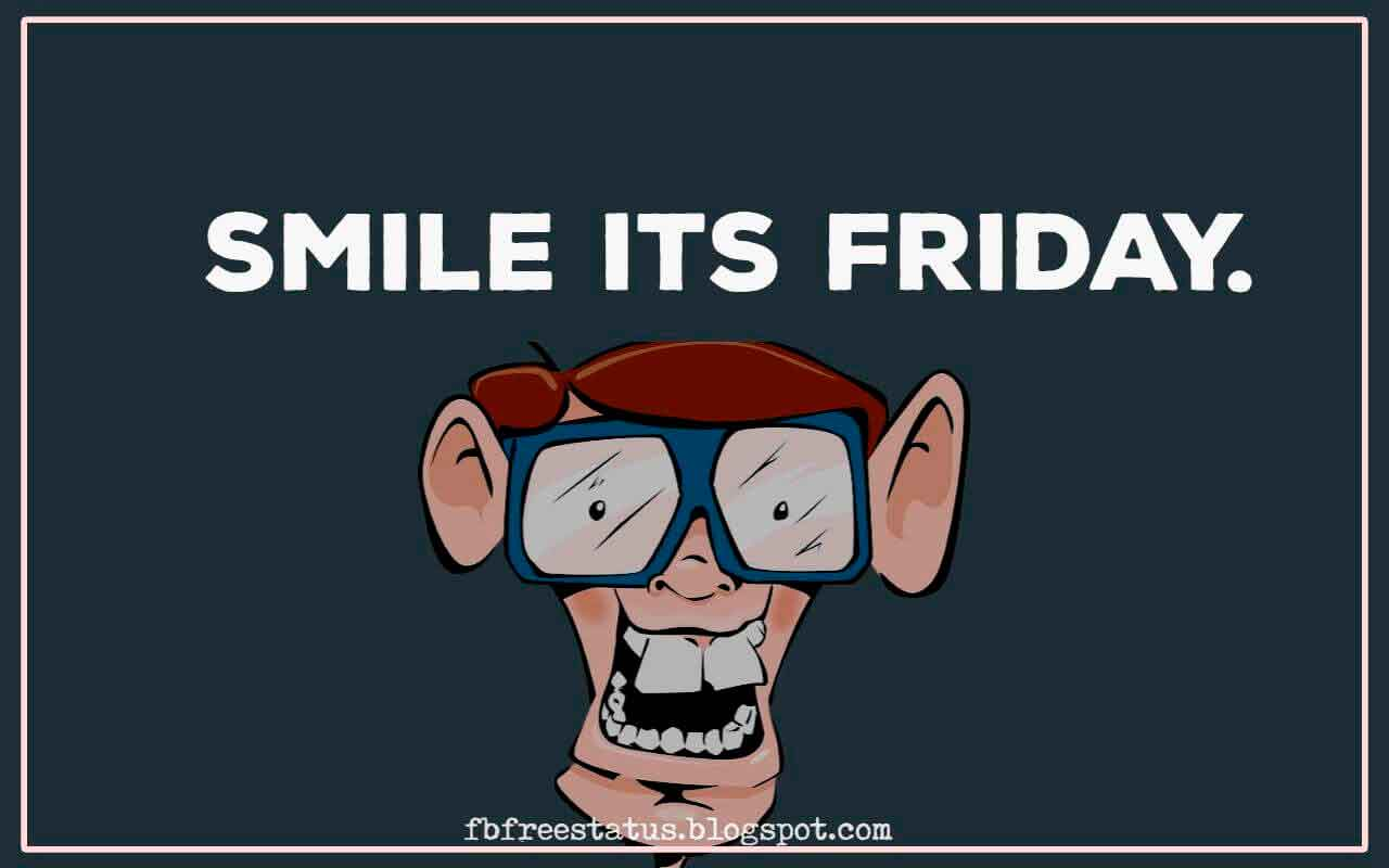 Smile! It�s Friday.
