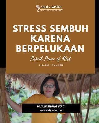 Rubrik Power of Mind Radar Bali : Stress Sembuh Karena Berpelukan