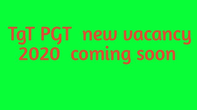 TgT PGT  new vacancy 2020  coming soon