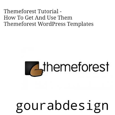 Themeforest Tutorial - How To Get And Use Them Themeforest WordPress Templates