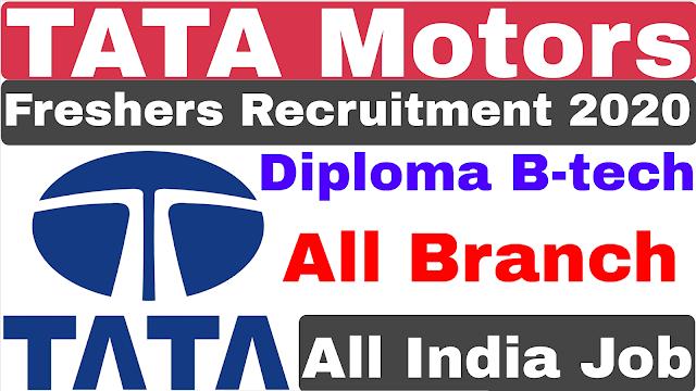 TATA Motors Recruitment 2020 | Diploma | B-tech All Branch | Tata