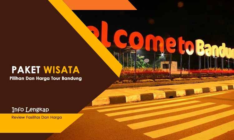 Pilihan Dan Harga Paket Wisata Bandung