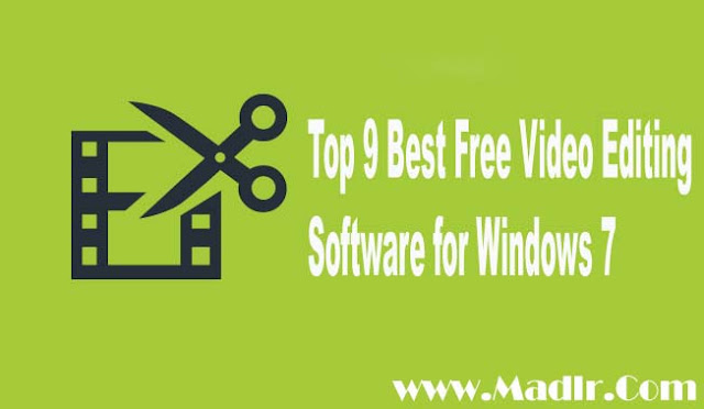 Top 9 Best Free Video Editing Software for Windows 7