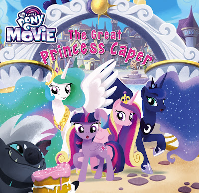 MLP Movie Book Revealed - The Great Princess Caper