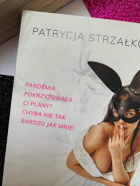 """""""W masce jej do twarzy"""" Patrycja Strzałkowska"""