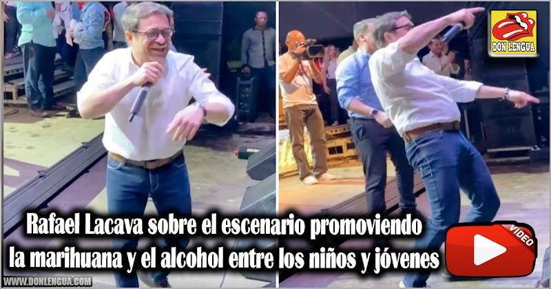 Rafael Lacava sobre el escenario promoviendo la marihuana y el alcohol entre los niños y jóvenes