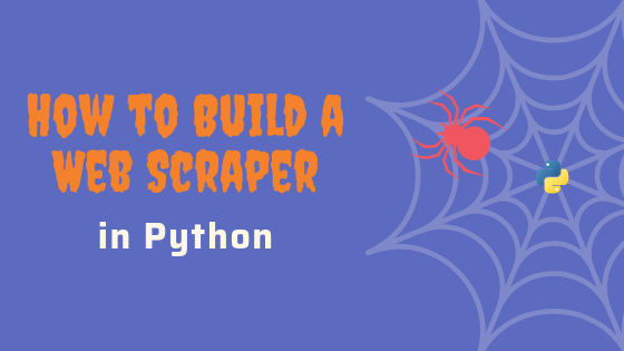 How to Build a Web Scraper in Python