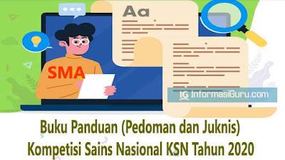 Download Buku Panduan/Pedoman/Juknis Kompetisi Sains Nasional KSN Jenjang SMA Tahun 2020 I pdf