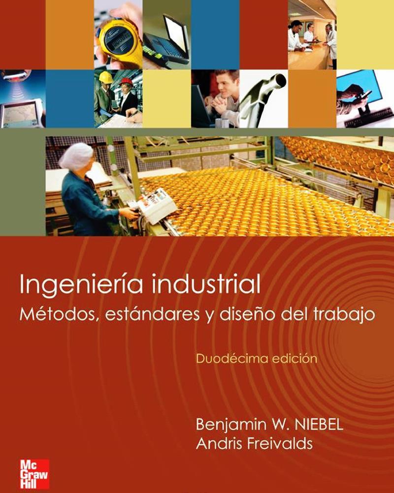 Ingeniería industrial, 12va Edición - Benjamin W. Niebel | LibrosVirtual
