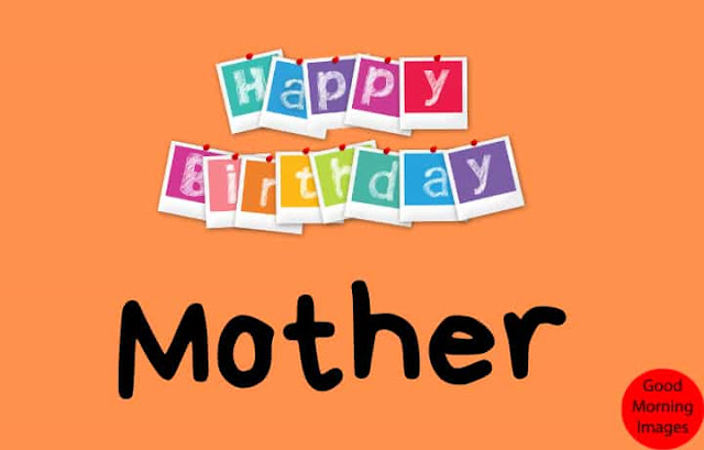 Happy birthday mother images free download