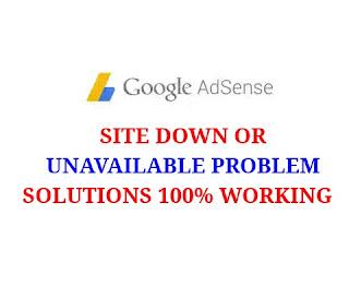 গুগল এডসেন্স সাইট ডাউন বা আনেভেল কিভাবে ঠিক করবো |Google Adsense Site Down Or Unavailable Problem Solution