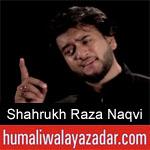 https://www.humaliwalayazadar.com/2019/10/shahrukh-raza-naqvi-nohay-2020.html