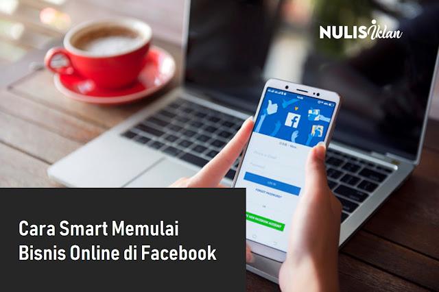 Cara SMART memulai Bisnis Online di Facebook