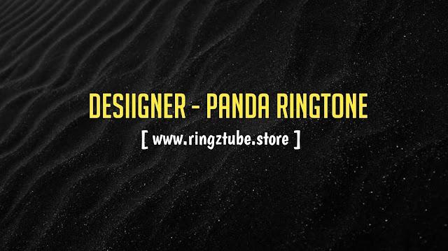 Desiigner Panda Ringtone Download