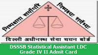 DSSSB Statistical Assistant LDC Grade IV II Admit Card 2017