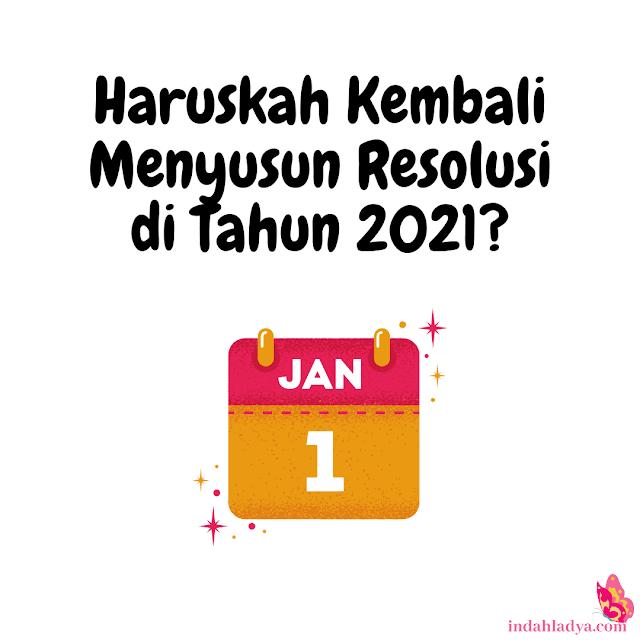 Haruskah Kembali Menyusun Resolusi di Tahun 2021