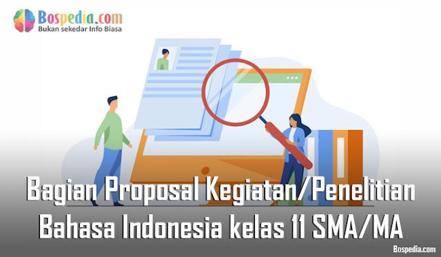 Materi Bagian-Bagian Proposal Kegiatan/Penelitian Mapel Bahasa Indonesia kelas 11 SMA/MA