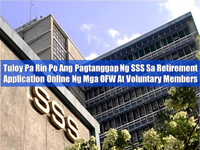 Social Security System (SSS) continues to accept retirement benefits application for  Overseas Filipino Workers (OFWs) and voluntary members online through their official website.  Advertisement        Sponsored Links     Acceptance of Social Security System (SSS) filing an application for retirement online from Overseas Filipino Workers and voluntary members started last May 10.  SSS President and Chief Executive Officer Emmanuel Dooc said, this is for applicants with ages 60 years old and above. They can access the official SSS website at www.sss.gov.ph.   SSS also urges other OFWs and voluntary members to grab the opportunity of applying for retirement benefits as long as they have already reached 120 months of contributions. They must also did not submit any benefit claims at any SSS branch, no cancelled SSS number, No outstanding balance in the   Stock Investment Loan Program, Privatization Loan Program, Educational Loan and Vocational Technology Loan. Members with arrears on their salary, calamity Salary Loan Early Renewal Program may also apply.  However, members who will apply for Loan Restructuring Program or condonation are not allowed to apply for retirement application online.   READ MORE: Do You Want College Scholarship? Check This Out Now!   No HSWs Has Been Sent To Kuwait Yet After Lifting Of Ban    In Demand College Courses Which Only A Few Take Up    OFWs Must Save, Get Insurance And Have An Investment    OFW Help Desks From TESDA Now Available at International Airports    Signs That You And Your Partner Have An Unhealthy Communication    It's More Deadly In The Philippines? Tourism Ad In New York, Vandalized    Earn While Helping Your Friends Get Their Loan    List of Philippine Embassies And Consulates Around The World    Deployment Ban In Kuwait To Be Lifted Only If OFWs Are 100% Protected —Cayetano    Why OFWs From Kuwait Afraid Of Coming Home?   How to Avail Auto, Salary And Home Loan From Union Bank