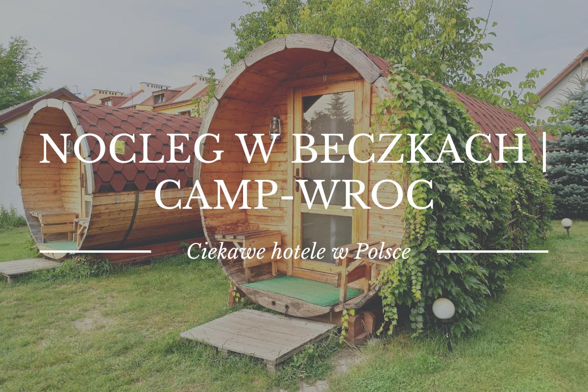 Nocleg w beczkach? | Camp-Wroc | CIEKAWE HOTELE W POLSCE