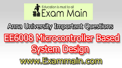 EE6008 Microcontroller Based System Design | Important  Questions | Question bank | Syllabus | Model and Previous Question papers | Download PDF