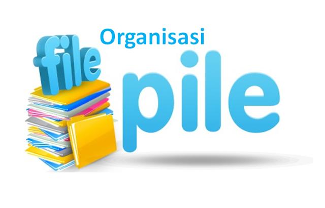 Pengertian Penggunaan dan Kinerja organisasi struktur File Pile