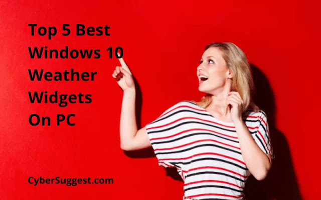 Top 5 Best Windows 10 Weather Widgets On PC