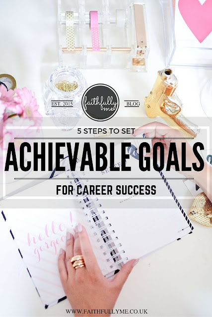 5 STEPS TO SET ACHIEVABLE GOALS IN 2016 | GOALS | GOAL SETTING | 2016 | PLANNING | PLANS | CAREER PLANS | WORKING |