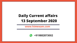 Daily Current Affairs 13   SEP 2020