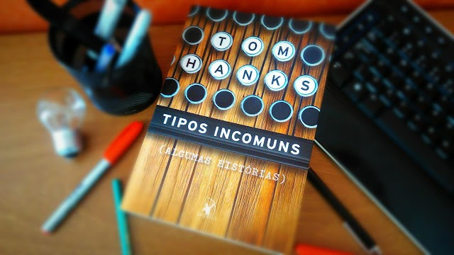 [RESENHA #414] TIPOS INCOMUNS (ALGUMAS HISTÓRIAS) - TOM HANKS