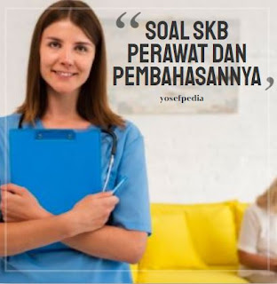 Contoh Soal SKB Perawat