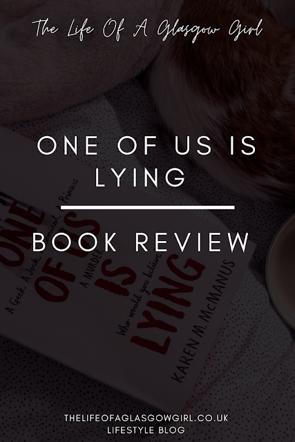 Pinterest Image One of Us is Lying by Karen M. McManus spoiler free Book Review on Thelifeofaglasgowgirl.co.uk