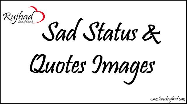 Sad Status & Quotes