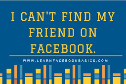 I can't find my friend on Facebook.